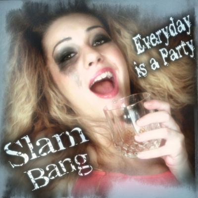 Every Day is a Party by Slam Bang