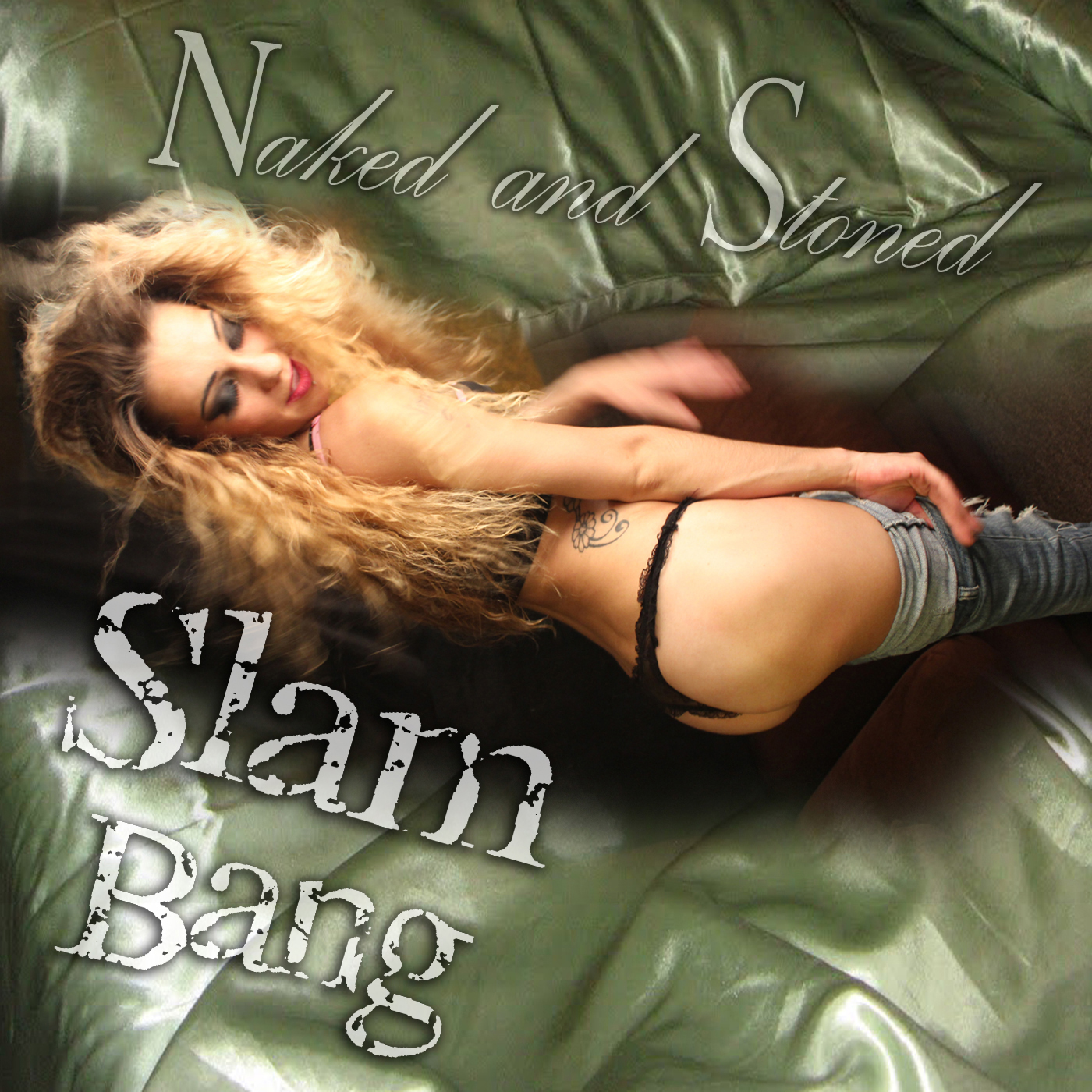 Naked and Stoned by Slam Bang