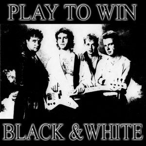 Play To Win by Black And White